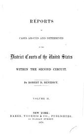 Reports of Cases Argued and Determined in the District Courts of the United States Within the Second Circuit: Volume 2