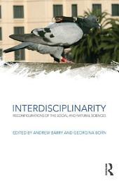 Interdisciplinarity: Reconfigurations of the Social and Natural Sciences