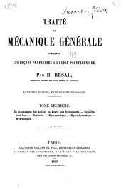 Traité de mécanique générale: Du mouvement des solides eu égard aux frottements. Équilibre intérieur. Élasticité. Hydrostatique. Hydrodynamique. Hydraulique. Deuxième édition, entièrement refondue. xi, 166 p. 88 il. 1895