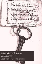 Historia do infante D. Duarte: irmao de el-rei D. Jaão IV, por José Ramos-Coelho ...
