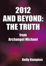 2012 AND BEYOND: THE TRUTH