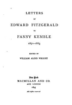 Letters of Edward FitzGerald to Fanny Kemble  1871 1883 PDF