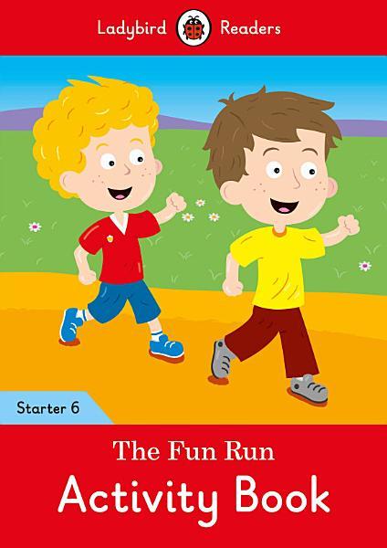 The Fun Run Activity Book Ladybird Readers Starter Level 6