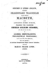 Specimen E Literis Anglicis Exhibens Shakespearii Tragoediam Quae Dicitur Macbeth ... Praeside ... Cornelio Guilielmo Opzoomer ...