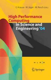 High Performance Computing in Science and Engineering ' 04: Transactions of the High Performance Computing Center, Stuttgart (HLRS) 2004