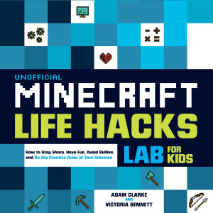 Unofficial Minecraft Life Hacks Lab for Kids Book