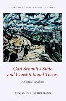 Carl Schmitt s State and Constitutional Theory PDF