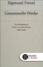Nachtragsband: Texte aus den Jahren 1885 bis 1938