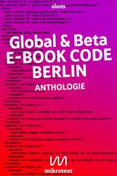 Global & beta: E-Book Code Berlin. Anthologie