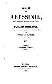 Voyage en Abyssinie, dans le pays des Galla, de Choa et d'Ifat: précédé d'une excursion dans l'Arabie Heureuse, Volume4