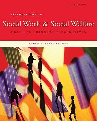 Introduction to Social Work   Social Welfare  Critical Thinking Perspectives