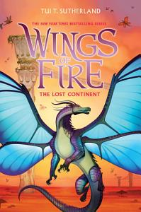 The Lost Continent  Wings of Fire  Book 11  Book