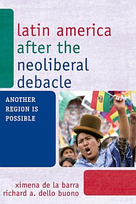 Latin America after the Neoliberal Debacle PDF