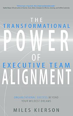 The Transformational Power of Executive Team Allignment