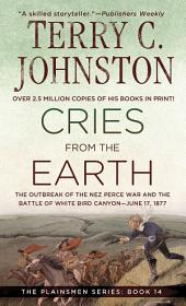 Cries from the Earth: The Outbreak Of the Nez Perce War and the Battle of White Bird Canyon June 17, 1877