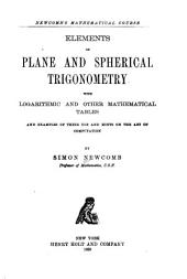 Elements of Plane and Spherical Trigonometry with Logarithmic and Other Mathematical Tables and Examples of Their Use and Hints on the Art of Computation