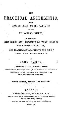 The Practical Arithmetic  with notes and demonstrations to the principal rules  etc PDF