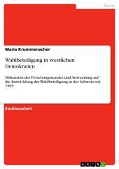 Wahlbeteiligung in westlichen Demokratien: Diskussion des Forschungsstandes und Anwendung auf die Entwicklung der Wahlbeteiligung in der Schweiz seit 1995