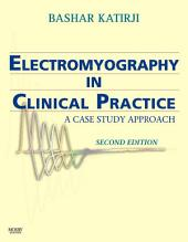 Electromyography in Clinical Practice: A Case Study Approach, Edition 2