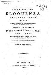 Della Toscana eloquenza discorsi cento: detti in dieci giornate da dieci nobili giovani in una villereccia adunanza, Volume 2