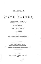 Calendar of State Papers, Domestic Series, of the Reigns of Edward VI, Mary, Elizabeth, 1547-1580: Elizabeth 1598-1601