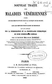 Nouveau traité des maladies vénériennes: d'après les documents puisés dans la clinique de M. Ricord et dans les services hospitalièrs de Marseille. Suivi d'un appendice sur la syphilisation et la prophylaxie...