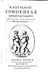 M. Accii Plauti Comoediae superstites XX: cum indice, Volume 3