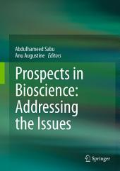 Prospects in Bioscience: Addressing the Issues