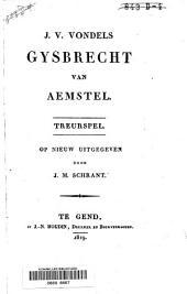J. V. Vondels Gysbrecht van Amstel: treurspel
