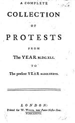 A Complete Collection of Protests from the Year M.DC.XLI. to the Present Year M.DCC.XXXVII.