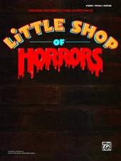 Little Shop of Horrors: Original Motion Picture Soundtrack: Piano/Vocal/Chords Sheet Music