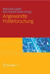 Angewandte Politikforschung: Eine Festschrift für Prof. Dr. Dr. h.c. Werner Weidenfeld