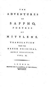 The Adventures of Sappho, Poetess of Mitylene: Translation from the Greek Original, Newly Discovered. ...