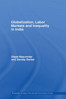 Globalization  Labour Markets and Inequality in India PDF