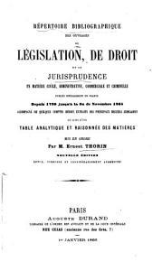 R  pertoire bibliographique des ouvrages de l  gislation  de droit et de jurisprudence     publi  s specialement en France depuis 1789 jusqu    la fin de novembre  1865     Nouvelle   dition augment  e PDF