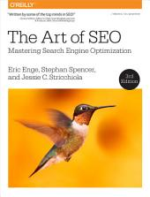 The Art of SEO: Mastering Search Engine Optimization, Edition 3