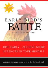 Early Bird's Battle: rise early, achieve more, join the 5 o'clock club