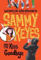 Sammy Keyes and the Kiss Goodbye PDF