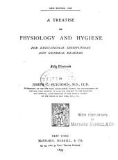 A Treatise on Physiology and Hygiene: For Educational Institutions and General Readers : Fully Illustrated