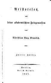 Handbuch der Geschichte der griechisch-römischen Philosophie: Aristoteles, und seine akademischen Zeitgenossen. 2,2