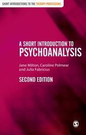 A Short Introduction to Psychoanalysis: Edition 2