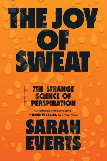The Joy of Sweat  The Strange Science of Perspiration PDF