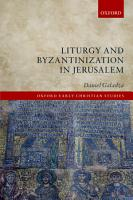 Liturgy and Byzantinization in Jerusalem PDF