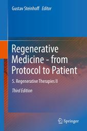 Regenerative Medicine - from Protocol to Patient: 5. Regenerative Therapies II, Edition 3