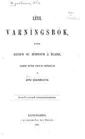Lítil varníngsbók: handa baendum og búmönnum á Íslandi, samin eptir ymsum skýrslum