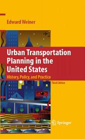 Urban Transportation Planning in the United States: History, Policy, and Practice, Edition 3