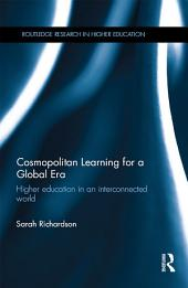 Cosmopolitan Learning for a Global Era: Higher education in an interconnected world