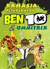 Rahasia Petualangan Ben 10 dan Omnitrix