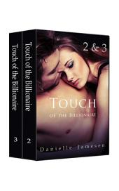 Touch of the Billionaire 2 & 3 Boxed Set