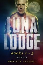 Luna Lodge Box Set One (Sol, Titus, Lucius): Luna Lodge #1 - #3